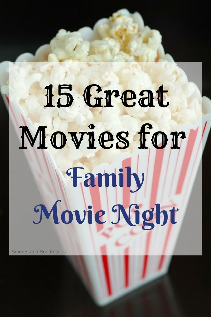 Smores & Sundresses - 15 Great Movies for Family Movie Night #family #familytime