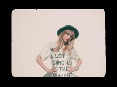 Taylor Swift - 22 i  mean i actually like this video and song because it's not about one of her exes it's about like what every girl does like being wild and hanging out with your friends...idk