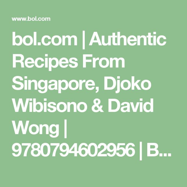 bol.com | Authentic Recipes From Singapore, Djoko Wibisono & David Wong | 9780794602956 | Boeken
