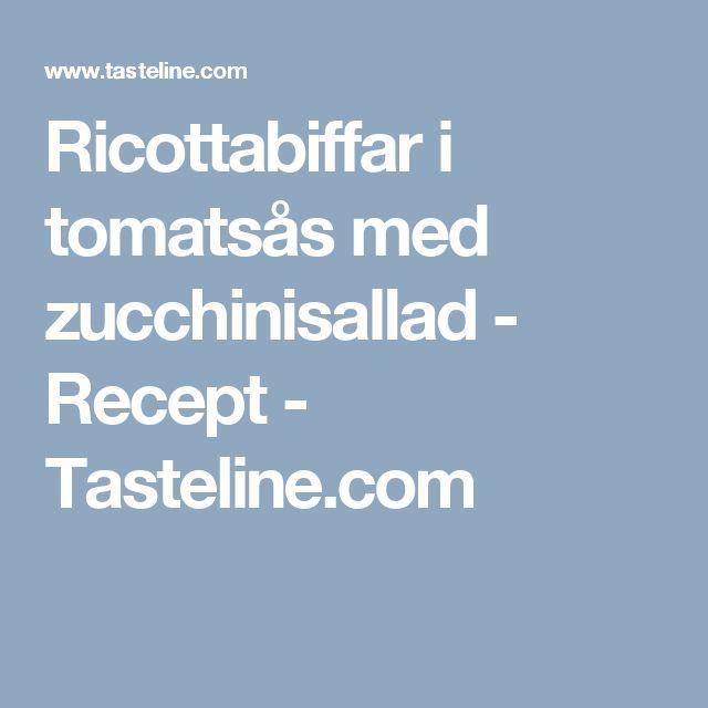 Ricottabiffar i tomatsås med zucchinisallad - Recept - Tasteline.com