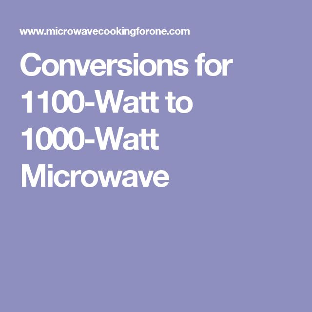 Conversions for 1100-Watt to 1000-Watt Microwave