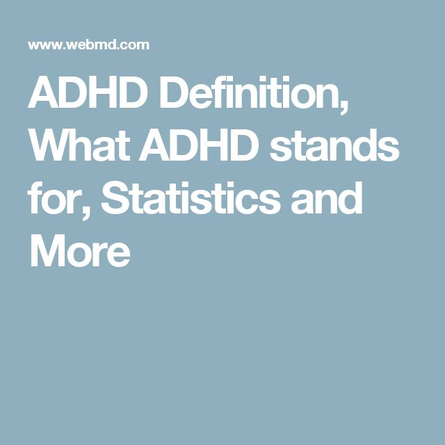 ADHD Definition, What ADHD stands for, Statistics and More