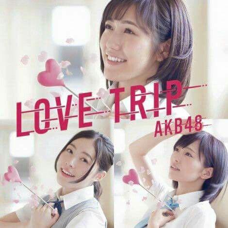 Love Trip CD+DVD Type B AKB48 (Limited Edition)