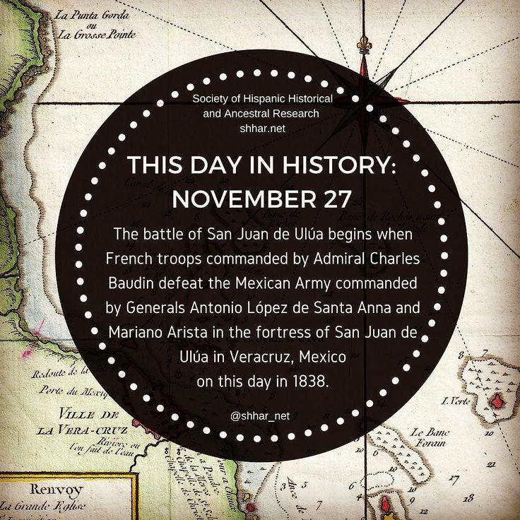THIS DAY IN HISTORY: NOVEMBER 27 The battle of San Juan de Ulúa begins when French troops commanded by Admiral Charles Baudin defeat the Mexican Army commanded by Generals Antonio López de Santa Anna and Mariano Arista in the fortress of San Juan de Ulúa in Veracruz Mexico  on this day in 1838.  #thisday #thisdayinhistory #november #history #hispanichistory #hispanicheritage #genealogy #shhar #somosprimos #wearecousins #hispanicgenealogy #newspain #nuevaespana #newworld #veracruz #mexico…
