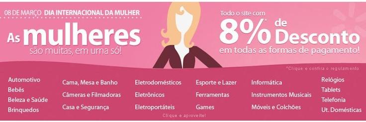 Dia Internacional da Mulher - 8% de desconto em todo site no Walmart
