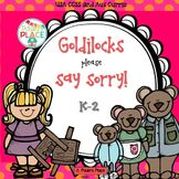 Goldilocks, please say sorry!   44 pages – USA CCSS and Aus Curriculum aligned This pack focuses on one Fairytale and writing about it in a variety of ways.