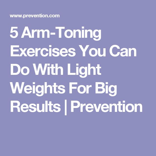 5 Arm-Toning Exercises You Can Do With Light Weights For Big Results | Prevention