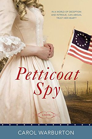 Petticoat Spy by Carol Warburton – Historical Romance (1775) – New LDS Fiction