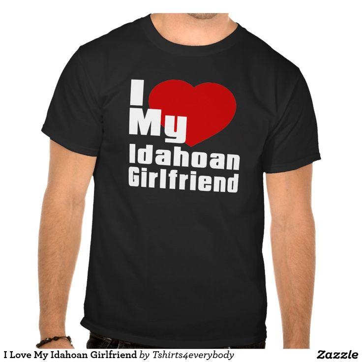 I Love My Idahoan Girlfriend Tee Shirt