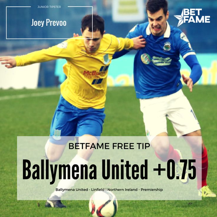 BetFame soccer tips, contributed by Joey Prevoo. . Ballymena United - Linfield, Ballymena United +0.75 at odds 1.70.