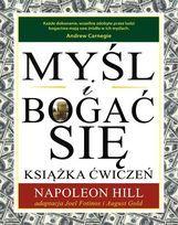 Myśl!... i bogać się. Książka ćwiczeń-Hill Napoleon
