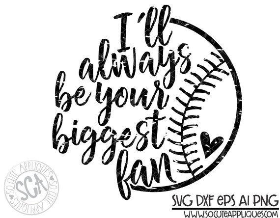 Baseball Svg Baseball Mom Ill Always Be Your Biggest Fan Svg