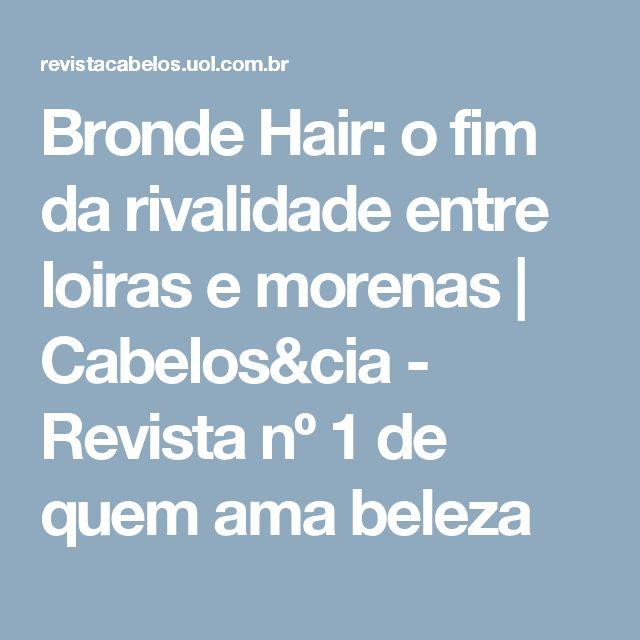 Bronde Hair: o fim da rivalidade entre loiras e morenas | Cabelos&cia - Revista nº  1 de quem ama beleza