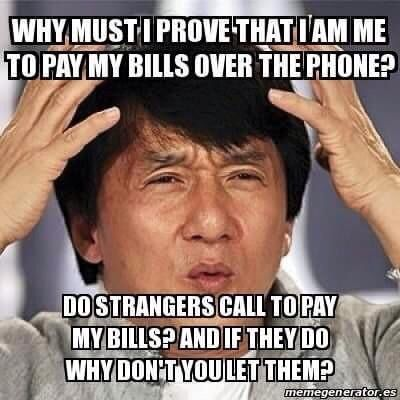 Over the phone?? But yeah, seriously, anyone wants to pay my bills is welcome to.