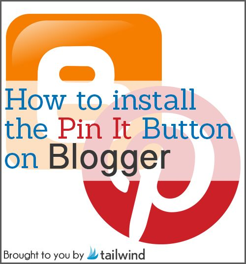 How To Install the Pin It Button on Blogger #bloggingtips #pinteresttips