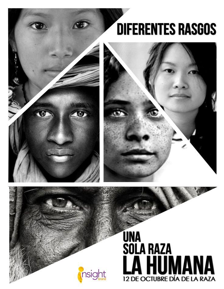 Somos una gama natural de culturas que nos hacen únicos, nos hace humanos. #DiaDeLaRaza #InsightBrand