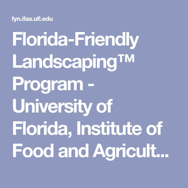 Florida-Friendly Landscaping™ Program - University of Florida, Institute of Food and Agricultural Sciences