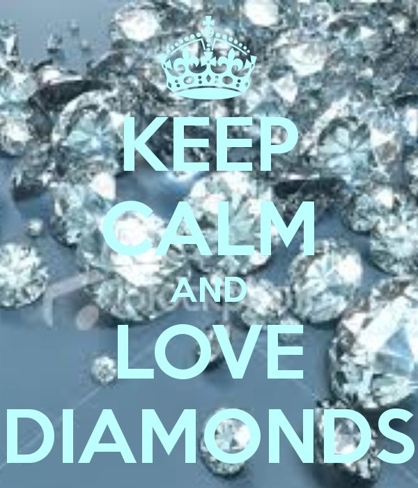 KEEP CALM AND LOVE DIAMONDS