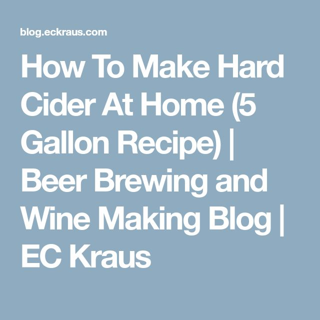 How To Make Hard Cider At Home (5 Gallon Recipe) | Beer Brewing and Wine Making Blog | EC Kraus