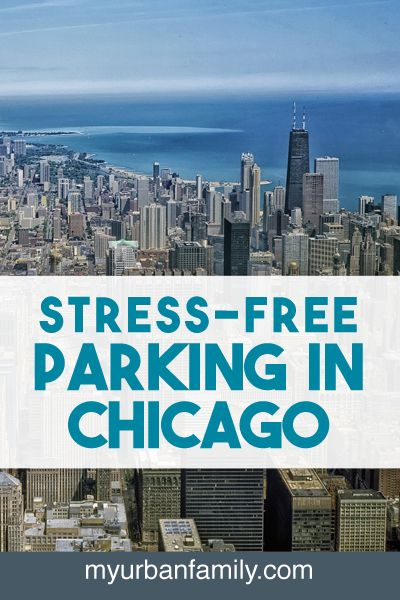 Stress-Free Parking in Chicago | Welcome to My Urban Family - Chicago