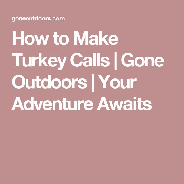How to Make Turkey Calls | Gone Outdoors | Your Adventure Awaits