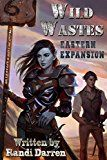 Wild Wastes: Eastern Expansion by Randi Darren (Author) Caterina Kalymniou (Illustrator) #Kindle US #NewRelease #ScienceFiction #SciFi #eBook #ad