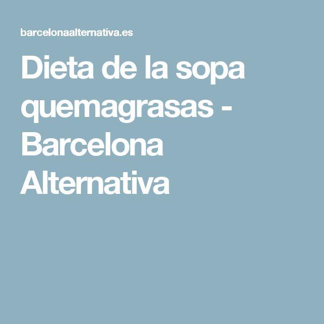 Dieta de la sopa quemagrasas - Barcelona Alternativa