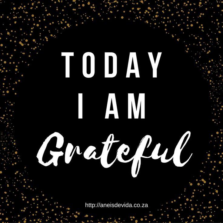 Today I am Grateful  http://aneisdevida.co.za