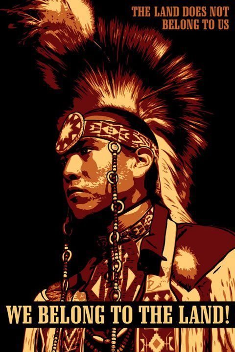 Native american  ... quote  :  we belong to the land !