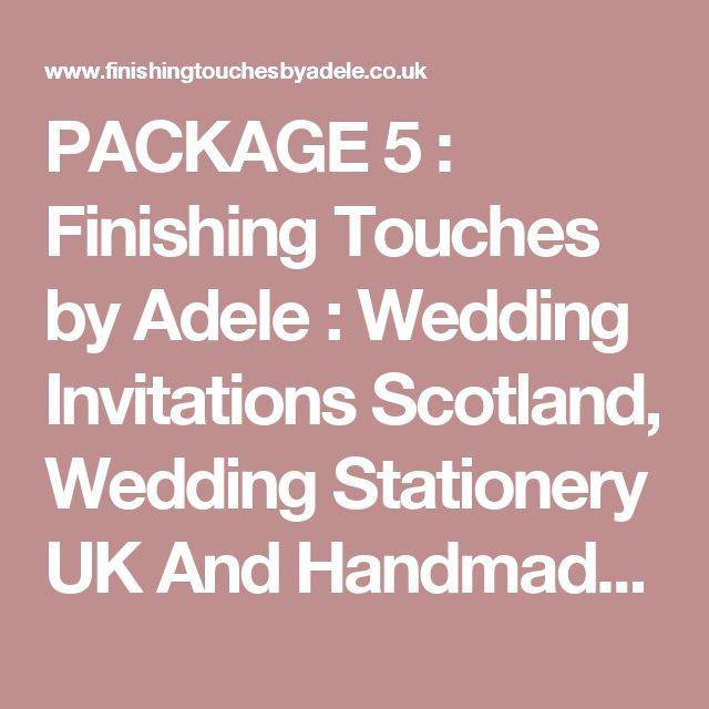 PACKAGE 5 : Finishing Touches by Adele : Wedding Invitations Scotland, Wedding Stationery UK And Handmade Wedding Invitations Kirkcaldy