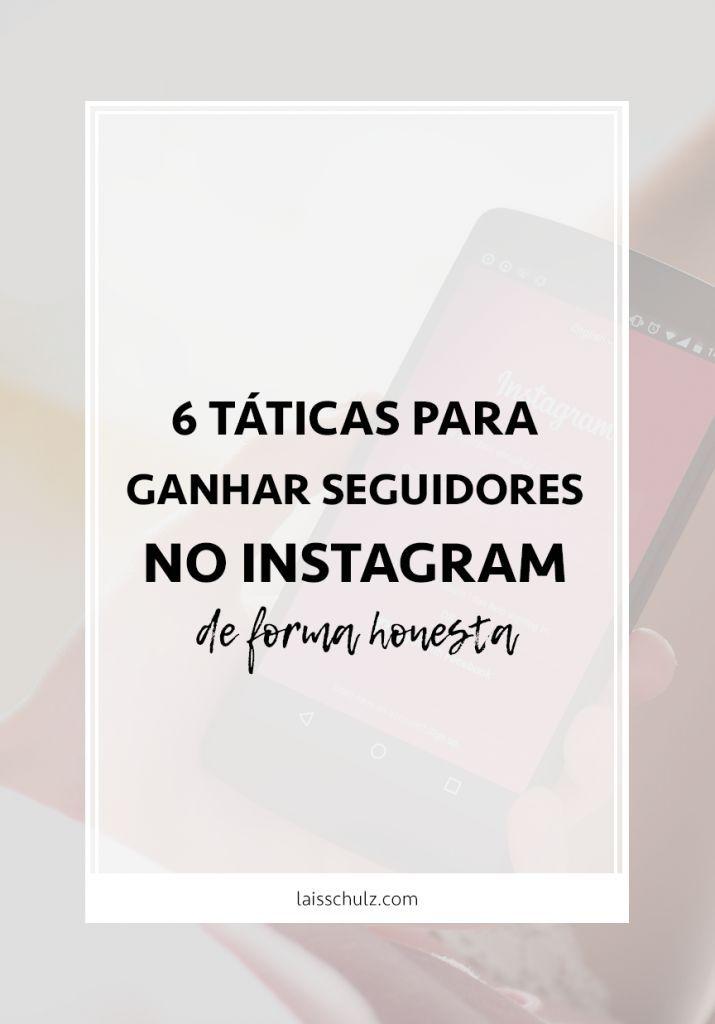 6 Taticas Para Ganhar Seguidores No Instagram De Forma Honesta