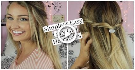 SIMPLE & EASY, LAZY GIRL HAIRSTYLES
