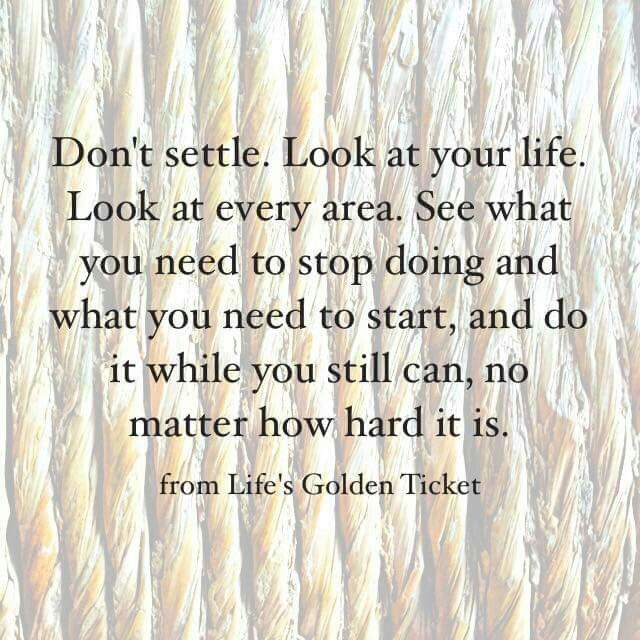 Don't settle, see what you need to change #lifequotes