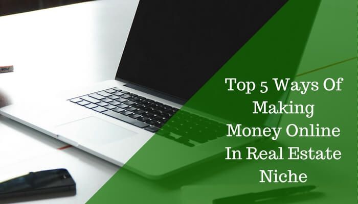 Top 5 ways of Making Money Online in Real Estate Niche    Many articles on the internet that will tell you how you can promote your Real Estate brand or business online. But none would talk about making money through online means. Here we have top 5 ways of making money online in real estate niche.  #RealEstate #MakingOnlineMoney #RealEstateBlog #AssetYogi