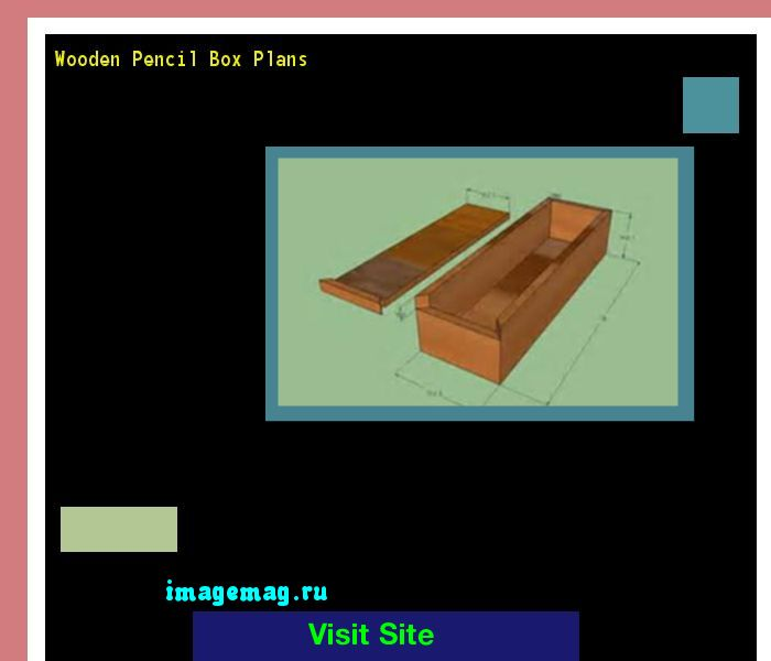 Wooden Pencil Box Plans 170514 - The Best Image Search