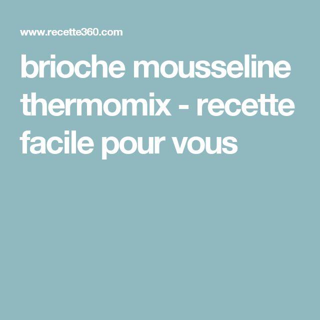 brioche mousseline thermomix - recette facile pour vous