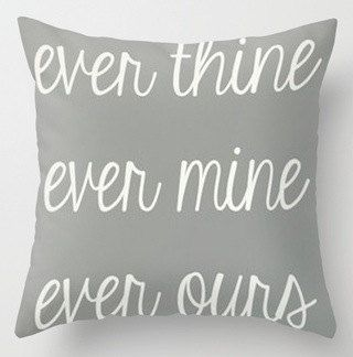 Ever Thine Ever Mine Ever Ours Pillow by LuxuryLivingNYC on Etsy, $30.00