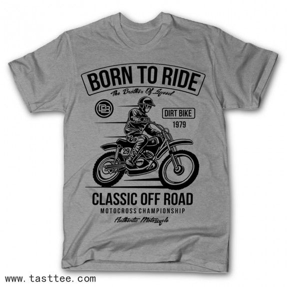 Born To Ride Tee Shirts Design Custom Baggers Motorcycle Tshirts Motorcycle Style
