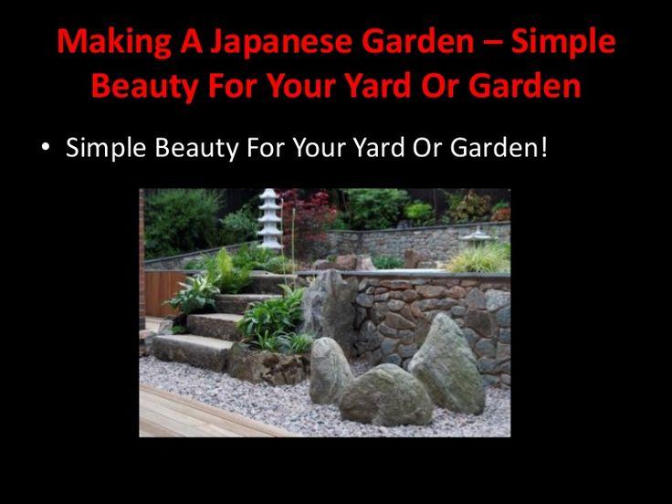 http://www.slideshare.net/Japzen/making-a-japanese-garden-simple-beauty-for-10154372
