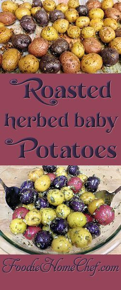 Roasted Herbed Baby Potatoes - These potatoes are super easy to make, are so delicious & the various colors add a special touch to any meal you serve them with!