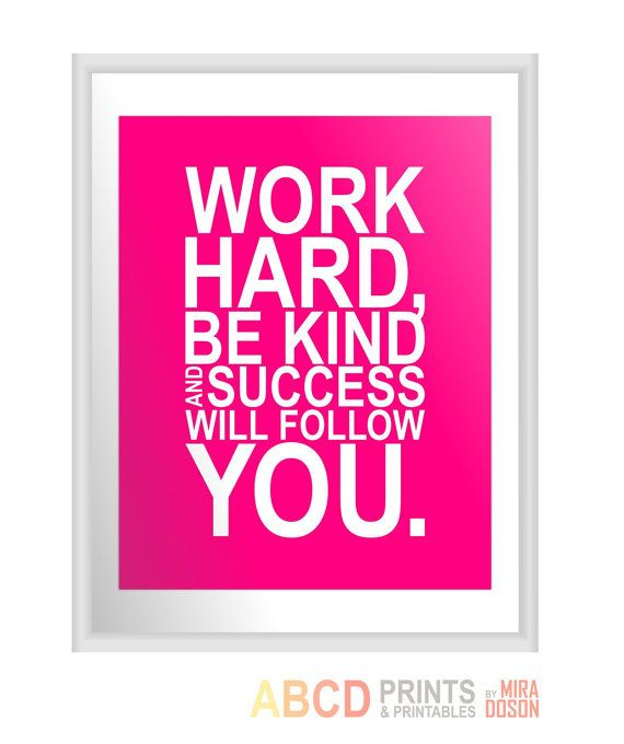 Inspirational Quotes About Failure: Inspirational Quote Print Work Hard, Be Kind And Success