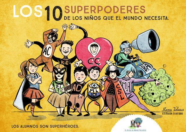 EL BLOG DE MANU VELASCO: LOS ALUMNOS SON SUPERHÉROES - LOS 10 SUPERPODERES DE LOS NIÑOS QUE EL MUNDO NECESITA