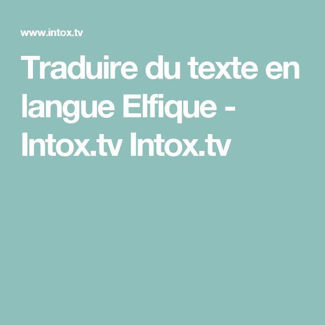 Traduire du texte en langue Elfique - Intox.tv Intox.tv