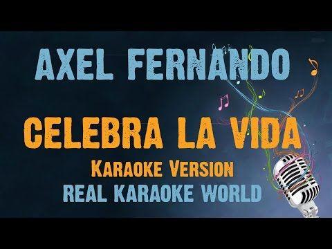 Axel Fernando Karaoke Celebra la vida - YouTube