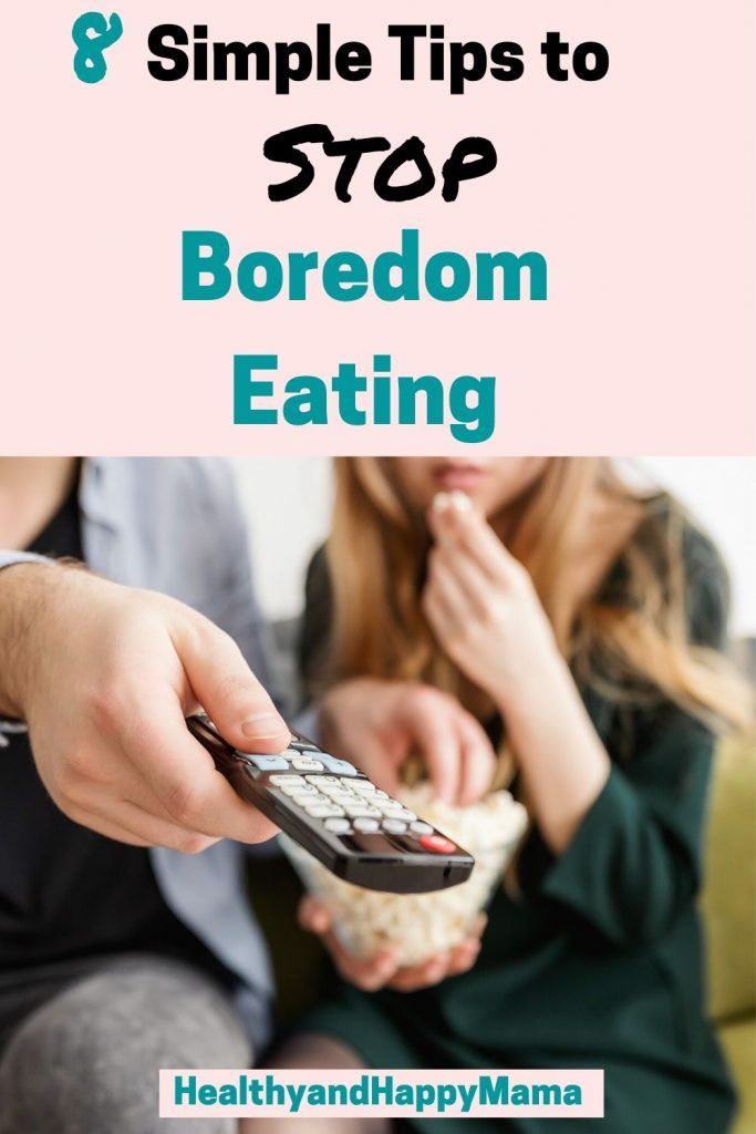 How To Stop Boredom Eating In 8 Simple Steps Night Time Snacks Intuitive Eating Eat