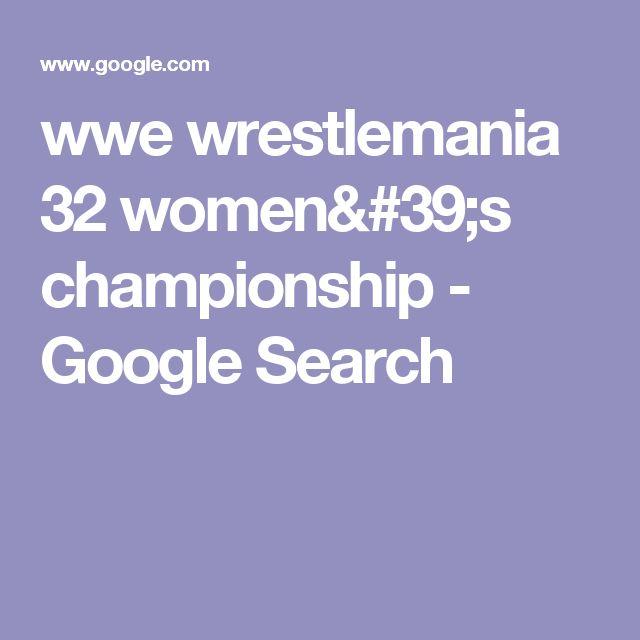 wwe wrestlemania 32 women's championship - Google Search