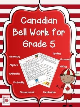 Canadian Bell Work for Grade 5:  Daily language and math prompts, organized by month,  for students to complete while the teacher handles attendance, checks homework, etc.