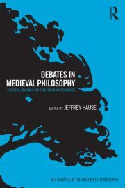 Debates in Medieval Philosophy: Essential Readings and Contemporary Responses (Paperback) book cover