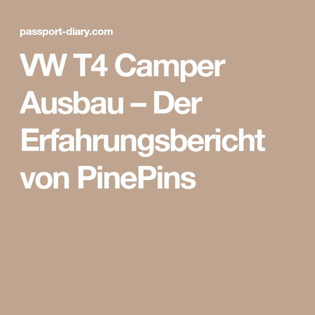 VW T4 Camper Ausbau – Der Erfahrungsbericht von PinePins