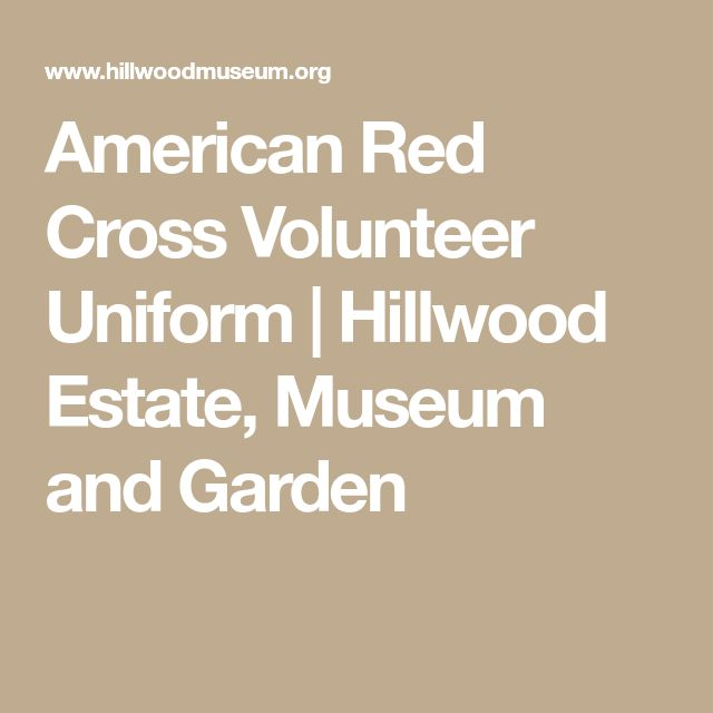 American Red Cross Volunteer Uniform | Hillwood Estate, Museum and Garden